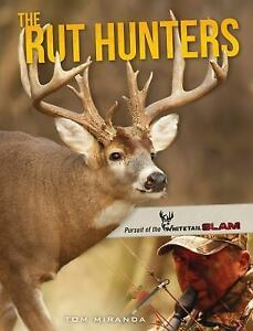 The-Rut-Hunters-Pursuit-of-the-Whitetail-Slam-by-Tom-Miranda-2013-Hardcover