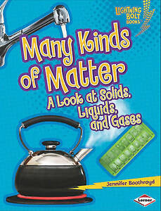 Many Kinds of Matter: A Look at Solids, Liquids, and Gases (Lightning Bolt Books