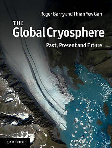 NEW-Global-Cryosphere-by-Roger-Barry-Hardcover-Book-English-Free-Shipping