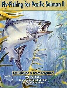 Fly Fishing for Pacific Salmon II by Les Johnson, Bruce Ferguson (Paperback /...