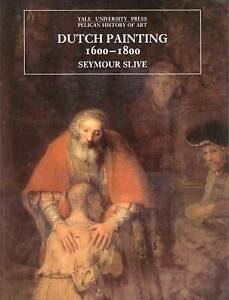 Dutch Painting 1600–1800 (Paper), Seymour Slive