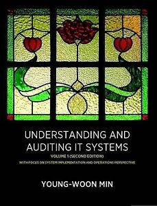 NEW Understanding And Auditing It Systems, Volume 1 (Second Edition)