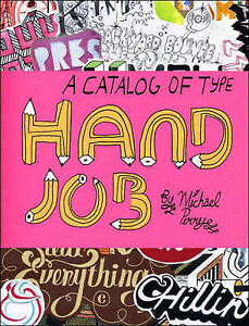 Hand-Job-A-Catalog-of-Type-by-Michael-Perry-Paperback-2007