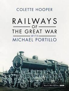 Railways of the Great War with Michael Portillo von Colette Hooper (2014,...