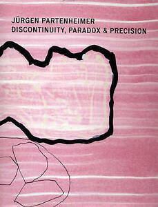 Jurgen-Partenheimer-Discontinuity-Paradox-and-Precision-by-Ikon-Gallery-Ltd