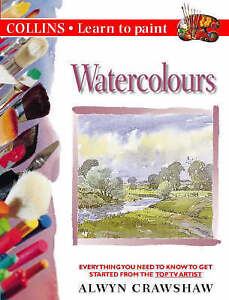 """AS NEW"" Crawshaw, Alwyn, Watercolours (Collins Learn to Paint) Book"