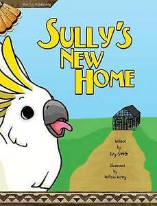 Sully's New Home by Smith, Ivy 9780963575753 -Hcover