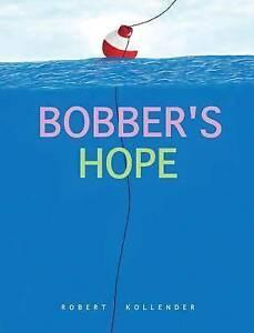 Bobber's Hope by Kollender, Robert -Hcover