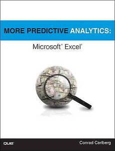 More Predictive Analytics, Conrad Carlberg