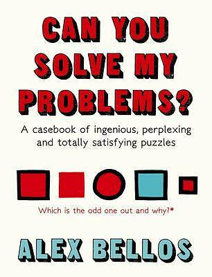Can You Solve My Problems?: A casebook of ingeni, Bellos, Alex, New