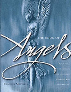 The Book of Angels: Turn to Your Angels for Guidance, Comfort and Inspiration, F