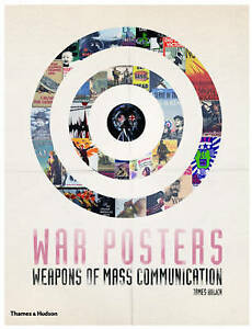 War Posters: Weapons of Mass Communication by James Aulich (Paperback, 2011)