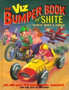 Viz: The Bumper Book of Shite for Older Boys and Girls by John Brown Publishing