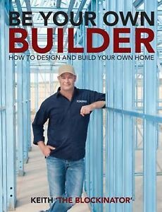 NEW..Be Your Own Builder - Design & Build Your Home. Keith Schleiger..THE BLOCK
