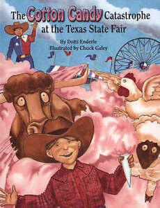 The Cotton Candy Catastrophe at the Texas State Fair by Chuck Galey, Dotti...