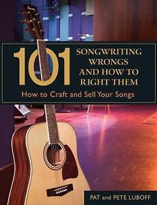 101-Songwriting-Wrongs-and-How-to-Right-Them-How-to-Craft-and-Sell-Your