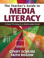 The Teacher's Guide to Media Literacy: Critical Thinking