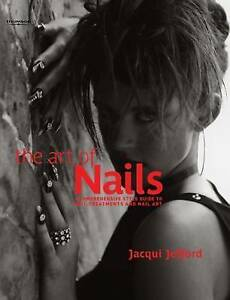 The art of nails a comprehensive style guide to jacqui jefford image is loading the art of nails a comprehensive style guide prinsesfo Image collections