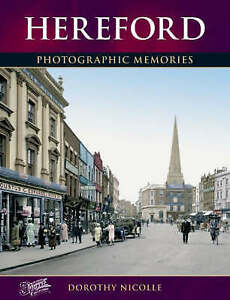 Around Hereford (Francis Frith's Photographic Memories),Dorothy Nicolle,Good Boo