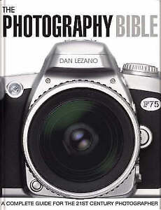 Lezano, Daniel, The Photography Bible: A Complete Guide for the 21st Century Pho