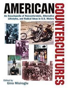 American Countercultures : An Encyclopedia of Nonconformists, Alternative Lifest