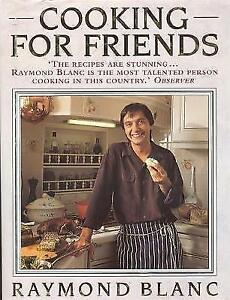 Cooking for Friends by Raymond Blanc Paperback 1994 - Chelmsley Wood, United Kingdom - Cooking for Friends by Raymond Blanc Paperback 1994 - Chelmsley Wood, United Kingdom