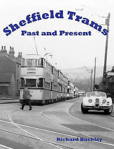 Sheffield Trams Past and Present by Richard Buckley (Paperback, 2008)