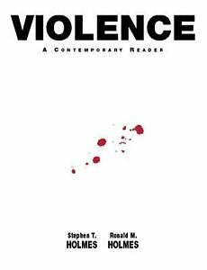 Violence-A-Contemporary-Reader-by-Stephen-T-Holmes-and-Ronald-M-Holmes