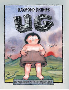 Ug : Boy Genius Of The Stone Age And His Search For..., Briggs, Raymond Hardback