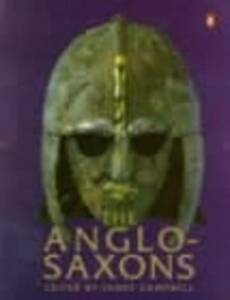 The Anglo-Saxons (Paperback), Campbell, James, 9780140143959
