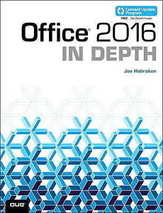Office 2016 in Depth (Includes Content Update Program) by Habraken, Joe