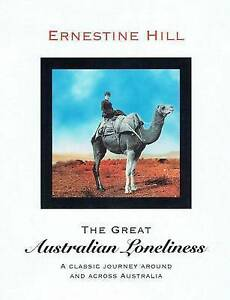 The Great Australian Loneliness by Hill, Ernestine -Paperback