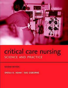 Critical Care Nursing: Science and Practice by Adam, Sheila K., Osborne, Sue