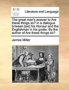 The Great Man's Answer Are These Things So? in Dialogue Brtw by Miller James