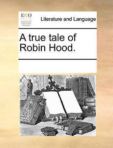 A True Tale of Robin Hood. by Multiple Contributors -Paperback