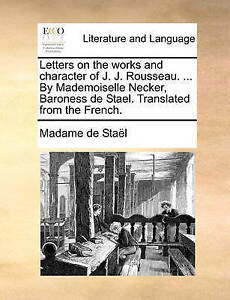 Letters on the works and character of J. J. Rousseau. ... By Mademoiselle Necke