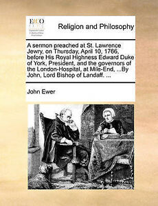 A   Sermon Preached at St. Lawrence Jewry, on Thursday, April 10, by Ewer, John