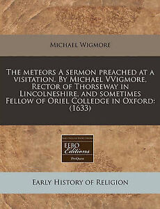 The Meteors Sermon Preached at Visitation by Michael Vvigmor by Wigmore Michael