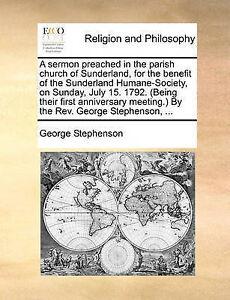 A   Sermon Preached in Parish Church Sunderland for B by Stephenson George