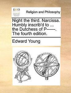 Night Third Narcissa Humbly Inscrib'd  Dutchess o by Young Edward -Paperback