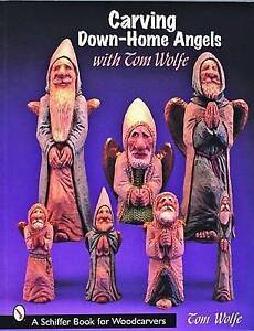 Carving Down-Home Angels With Tom Wolfe by Tom Wolfe (Paperback, 2005)