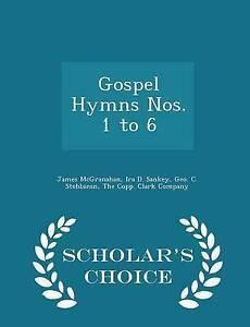 Gospel Hymns Nos. 1 to 6 - Scholar's Choice Edition -Paperback