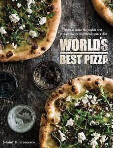World's Best Pizza by Johnny Di Franceso