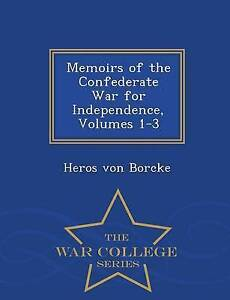 Memoirs Confederate War for Independence Vol s 1-3 - Wa by Von Borcke Heros