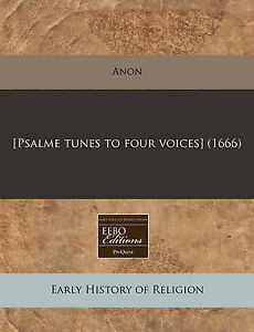 [Psalme Tunes to Four Voices] (1666) by Anon -Paperback