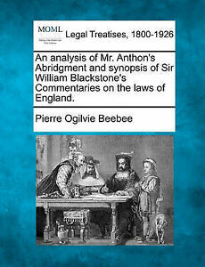 An analysis of Mr. Anthon's Abridgment and synopsis of Sir William Blackstone's