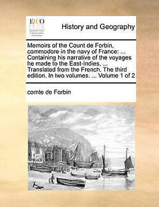 Memoirs Count de Forbin Commodore in Navy France  Containing His Narrative Voyag