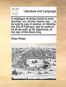 A   Catalogue Choice Books in Most Faculties Viz Divinity H by Potter Peter