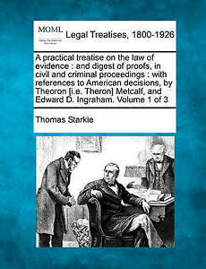 A practical treatise on the law of evidence: and digest of proofs, in civil and