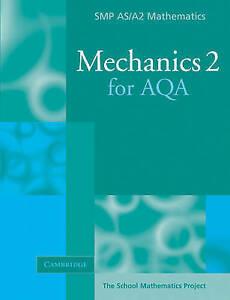 Mechanics 2 for AQA by School Mathematics Project (Paperback, 2005)